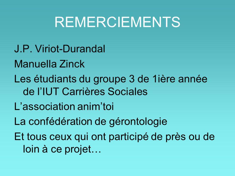 REMERCIEMENTS J.P. Viriot-Durandal Manuella Zinck