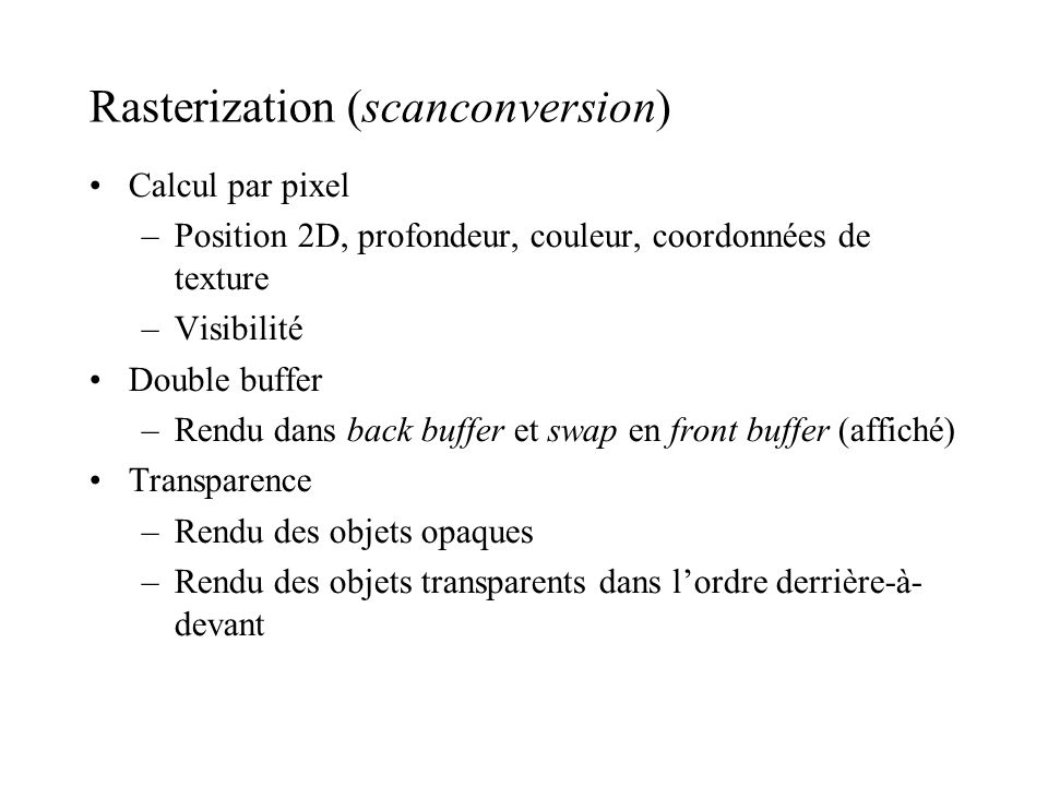 Rasterization (scanconversion)‏