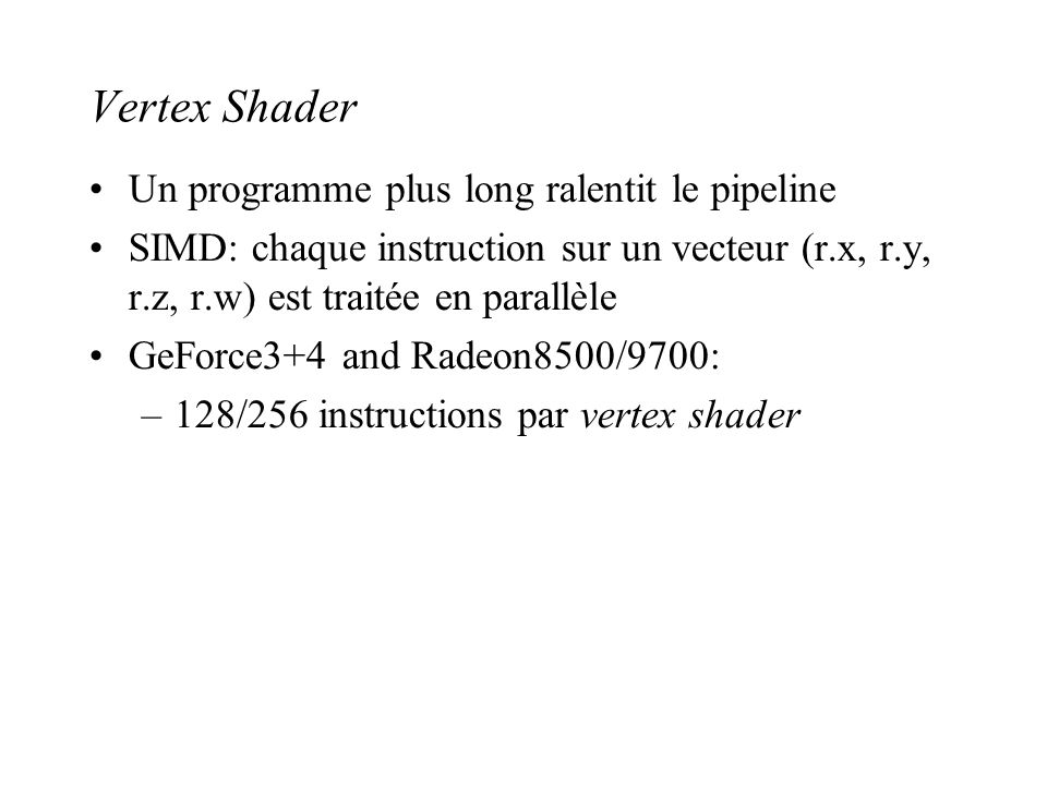 Vertex Shader Un programme plus long ralentit le pipeline