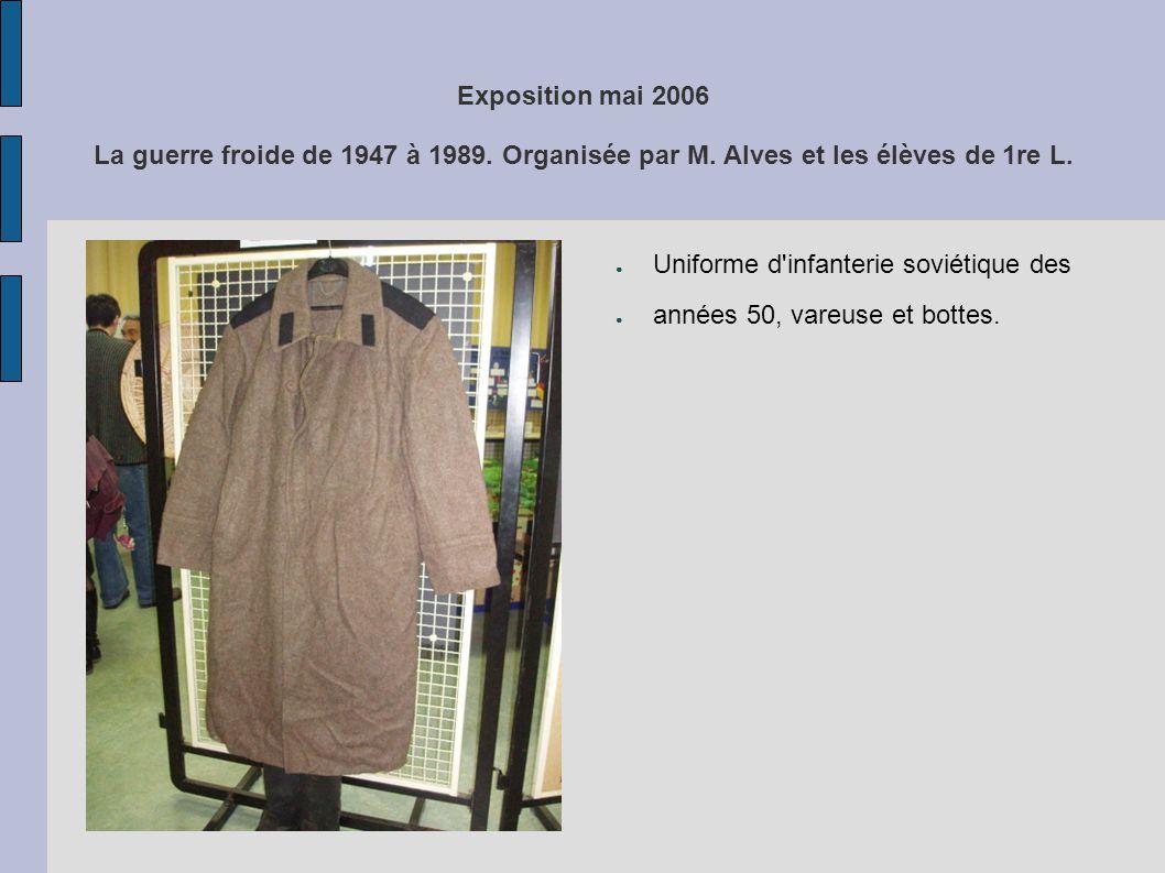 Exposition mai 2006 La guerre froide de 1947 à 1989. Organisée par M