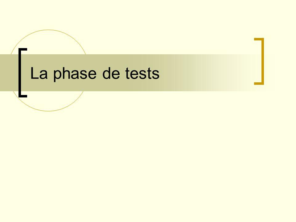 La phase de tests