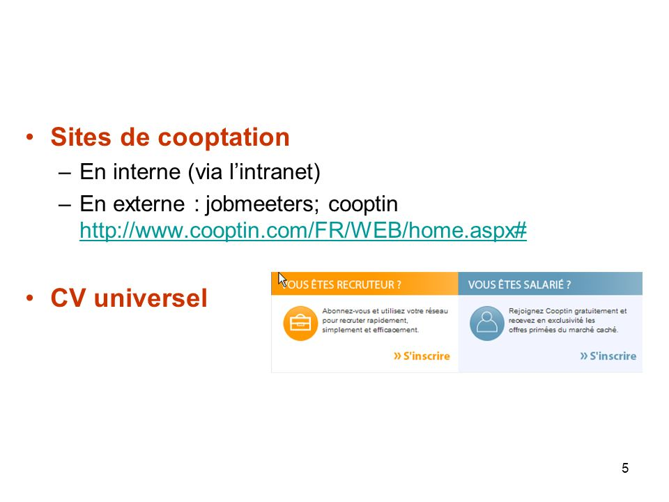 Sites de cooptation CV universel En interne (via l'intranet)