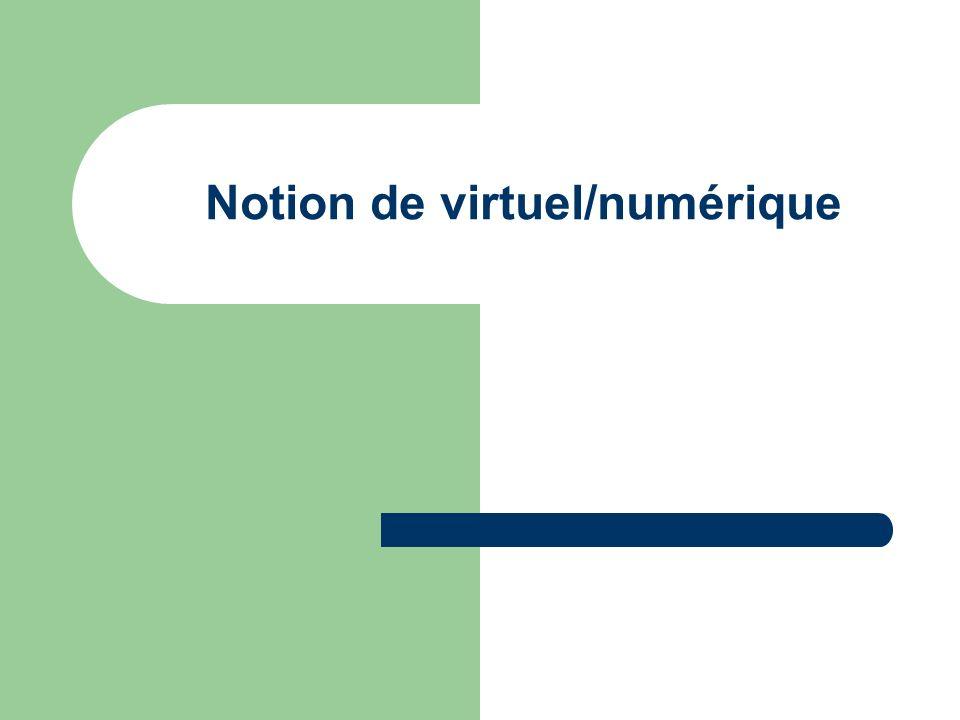 Notion de virtuel/numérique