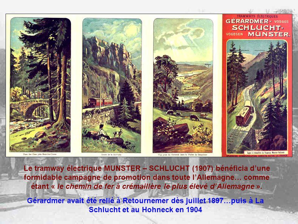 Le tramway électrique MUNSTER – SCHLUCHT (1907) bénéficia d'une formidable campagne de promotion dans toute l'Allemagne… comme étant « le chemin de fer à crémaillère le plus élevé d'Allemagne ».
