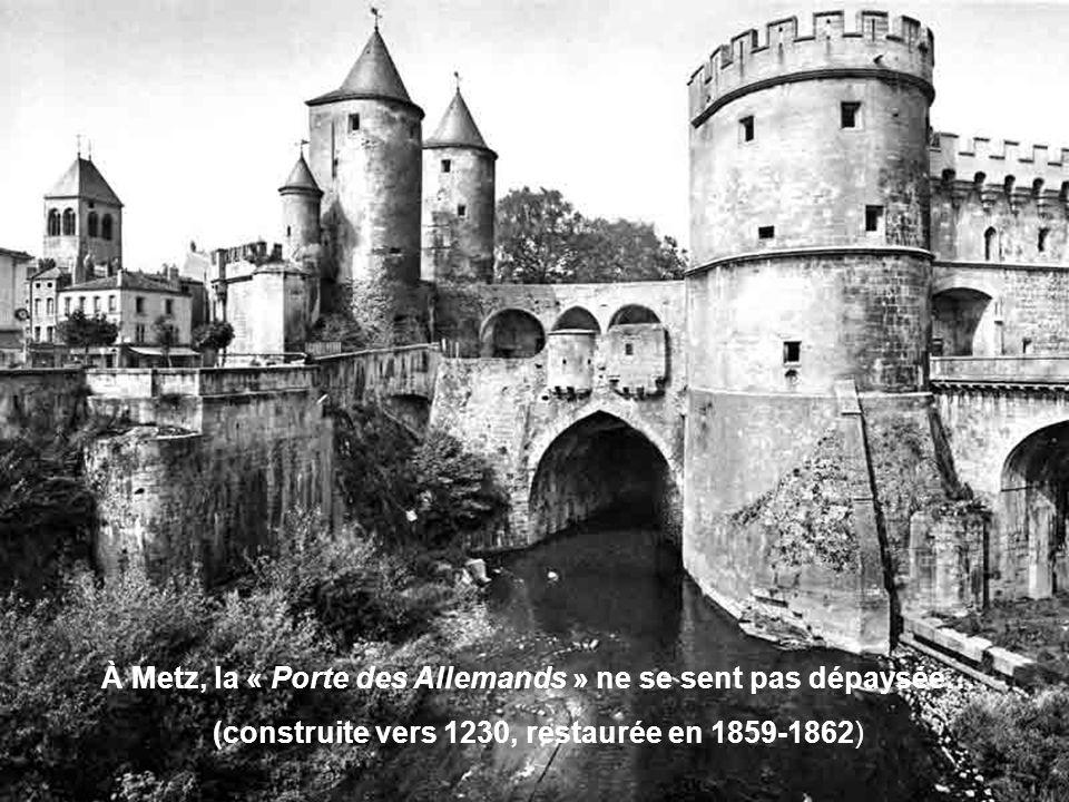 À Metz, la « Porte des Allemands » ne se sent pas dépaysée…