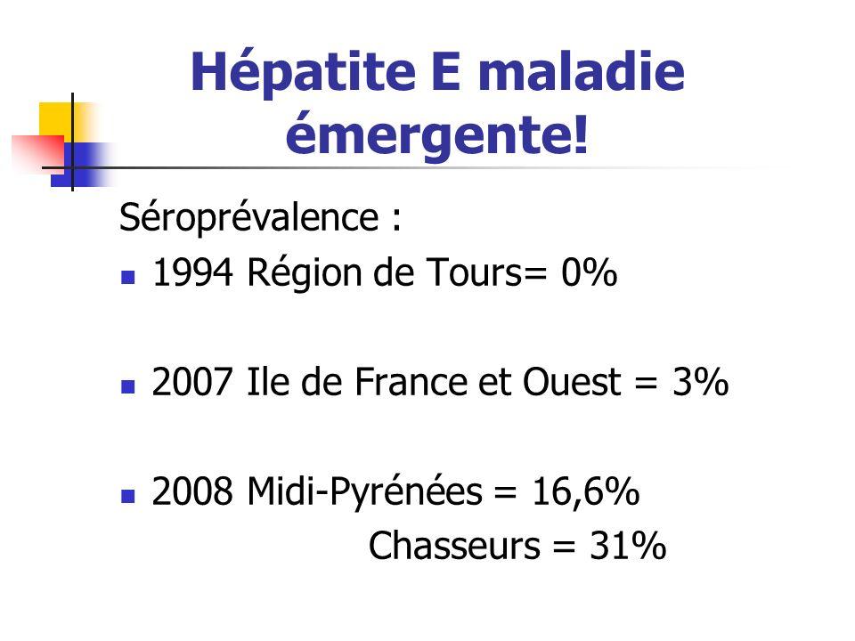 Hépatite E maladie émergente!