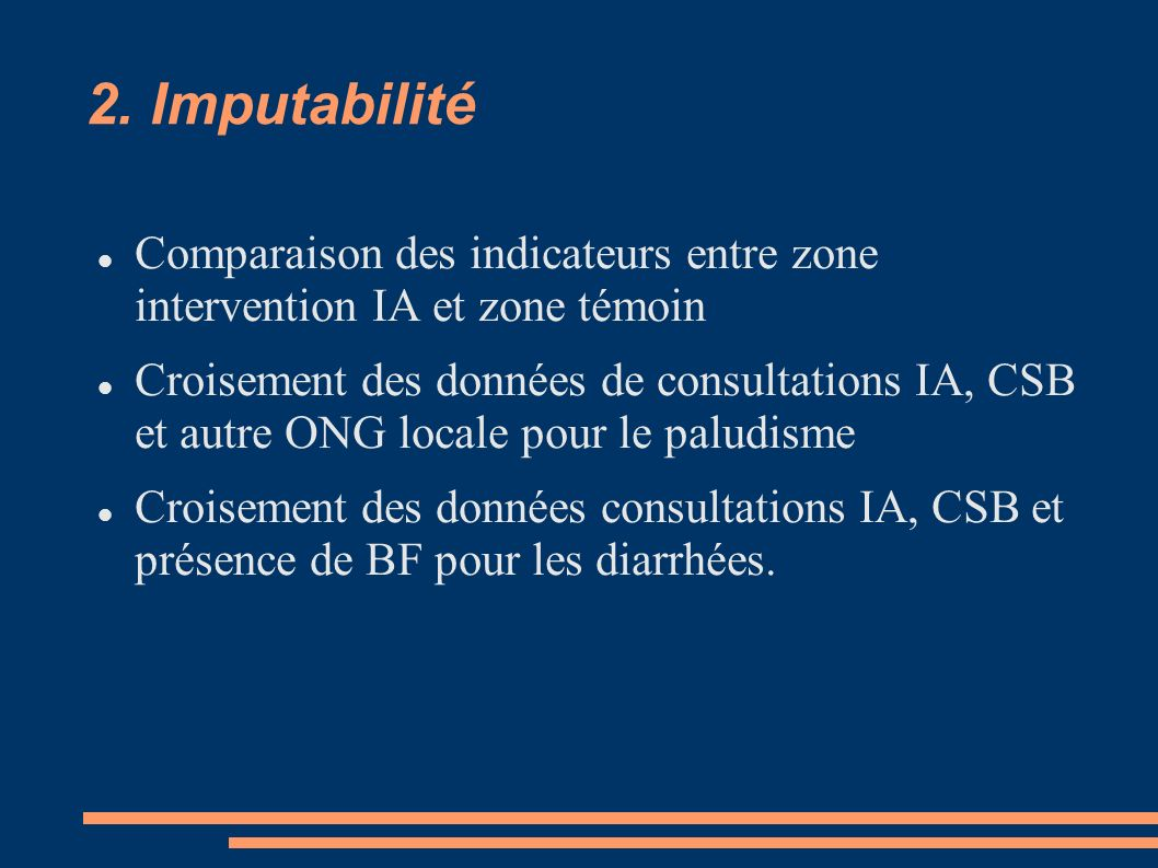 2. Imputabilité Comparaison des indicateurs entre zone intervention IA et zone témoin.