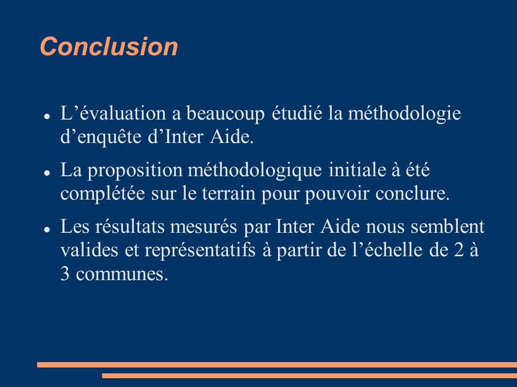 ConclusionL'évaluation a beaucoup étudié la méthodologie d'enquête d'Inter Aide.