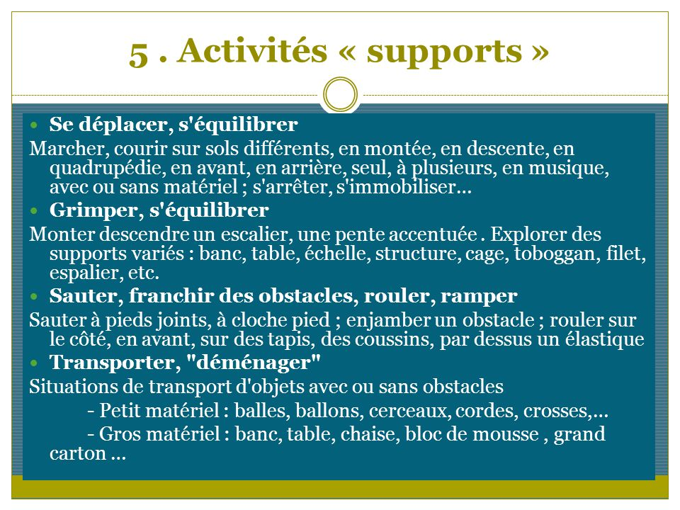 5 . Activités « supports » Se déplacer, s équilibrer
