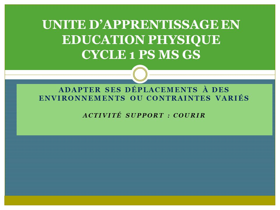 UNITE D'APPRENTISSAGE EN EDUCATION PHYSIQUE CYCLE 1 PS MS GS