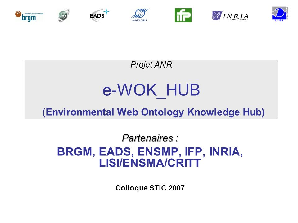 Projet ANR e-WOK_HUB (Environmental Web Ontology Knowledge Hub)