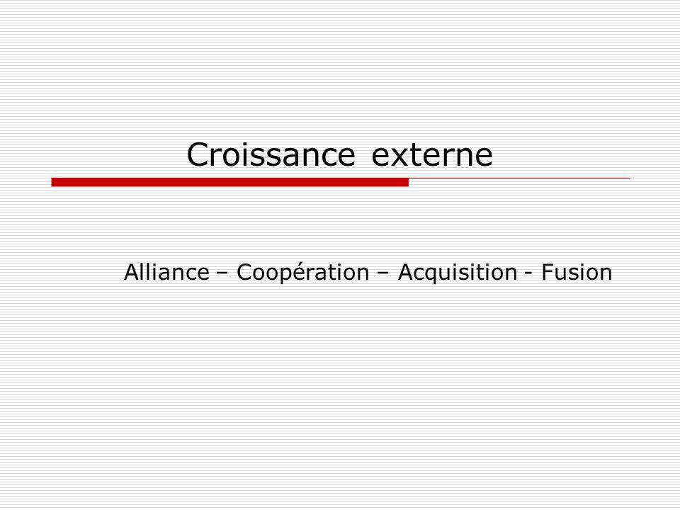 Alliance – Coopération – Acquisition - Fusion