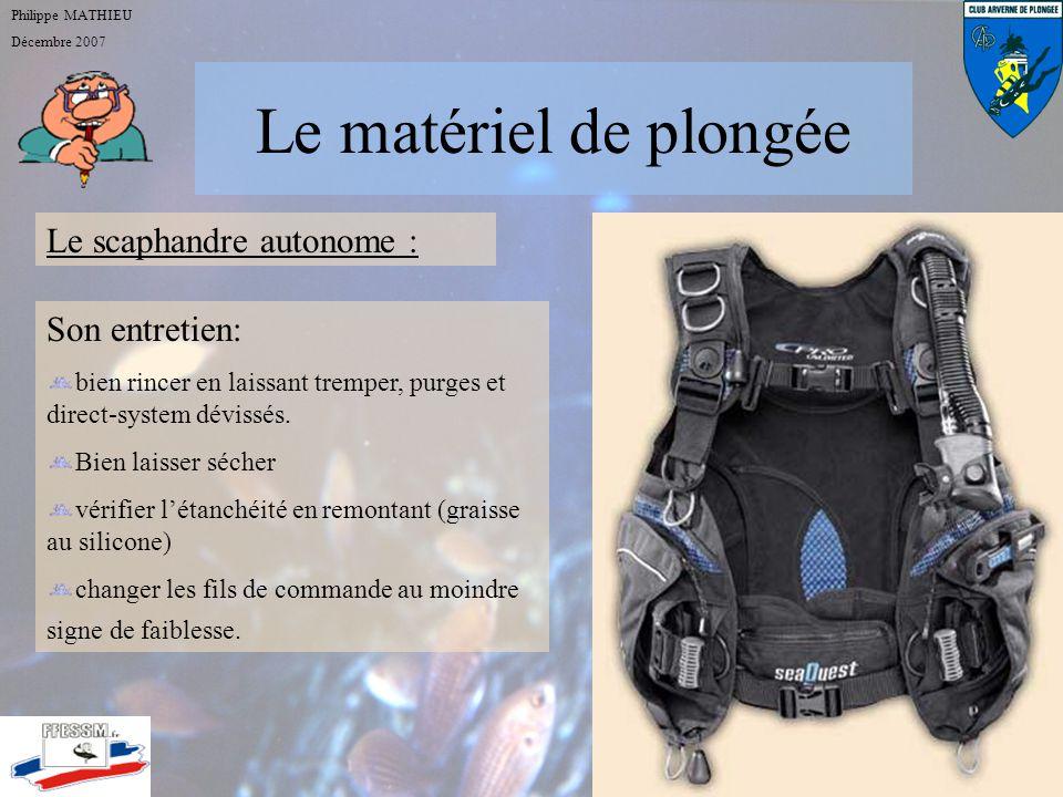 Le matériel de plongée Le scaphandre autonome : Son entretien: