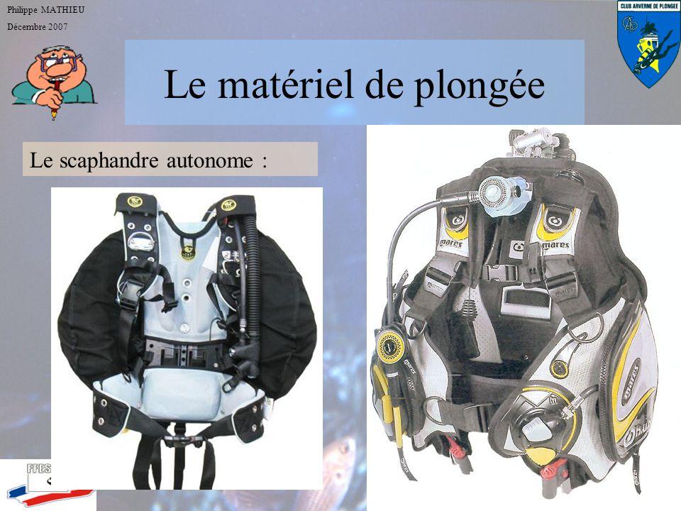 Le matériel de plongée Le scaphandre autonome : Philippe MATHIEU