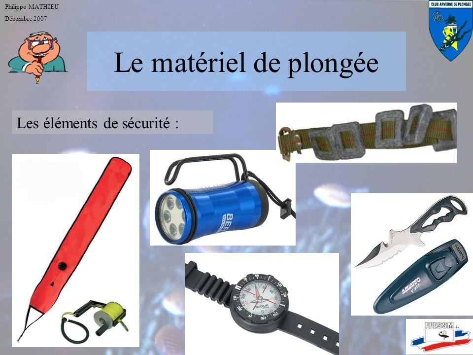 Le matériel de plongée Les éléments de sécurité : Philippe MATHIEU