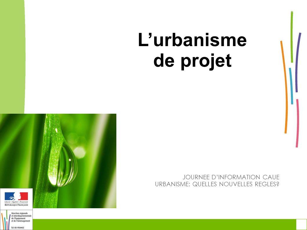 toitototototoot toitototototoot. L'urbanisme de projet. JOURNEE D'INFORMATION CAUE URBANISME: QUELLES NOUVELLES REGLES