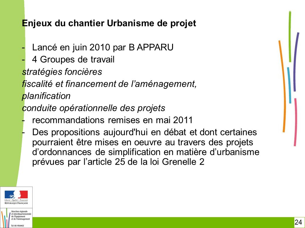 Enjeux du chantier Urbanisme de projet Lancé en juin 2010 par B APPARU