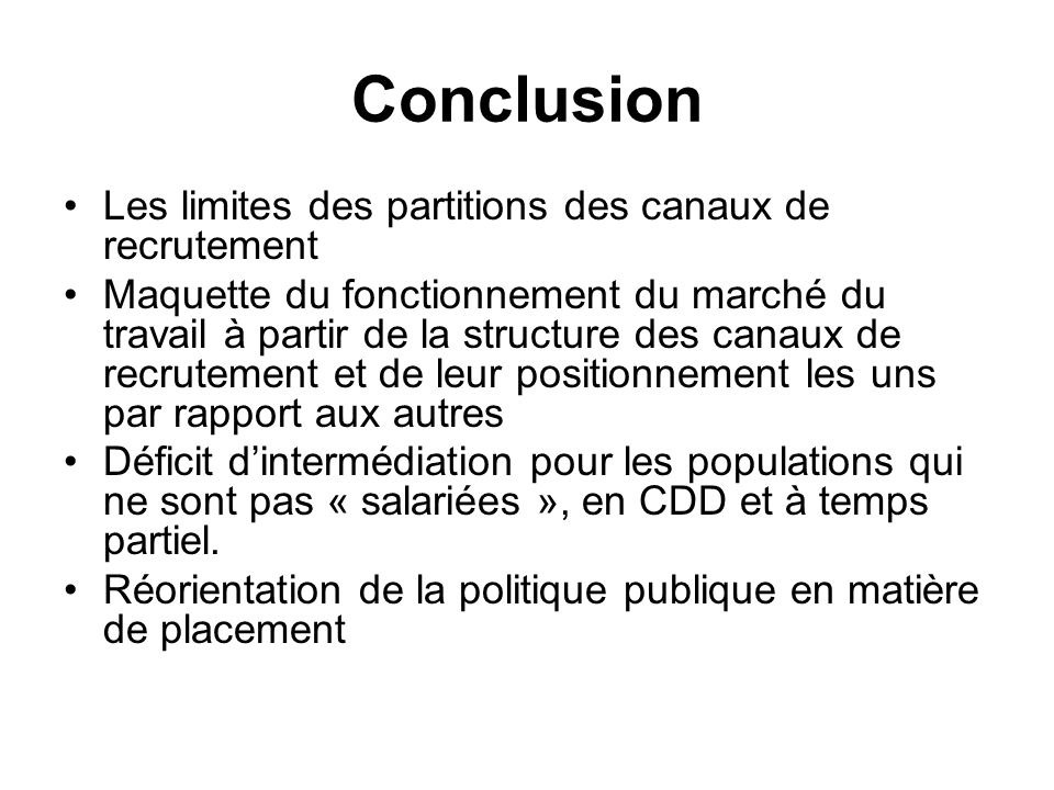 Conclusion Les limites des partitions des canaux de recrutement