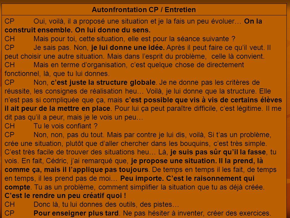 Autonfrontation CP / Entretien