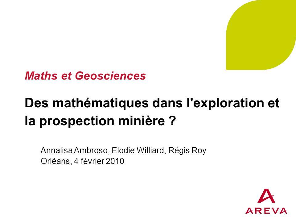 Maths et Geosciences Des mathématiques dans l exploration et la prospection minière