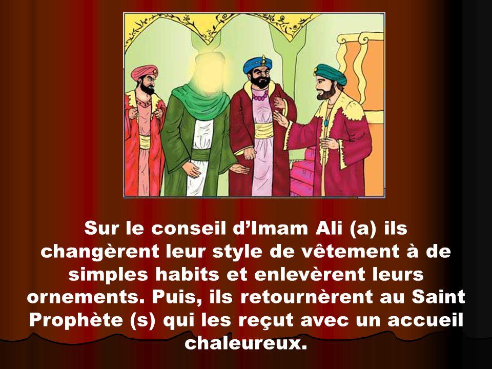 Sur le conseil d'Imam Ali (a) ils changèrent leur style de vêtement à de simples habits et enlevèrent leurs ornements.