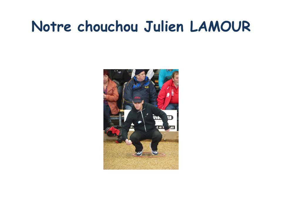 Notre chouchou Julien LAMOUR