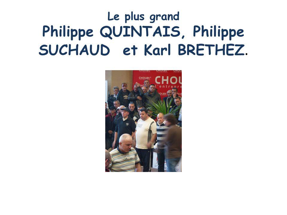Le plus grand Philippe QUINTAIS, Philippe SUCHAUD et Karl BRETHEZ.
