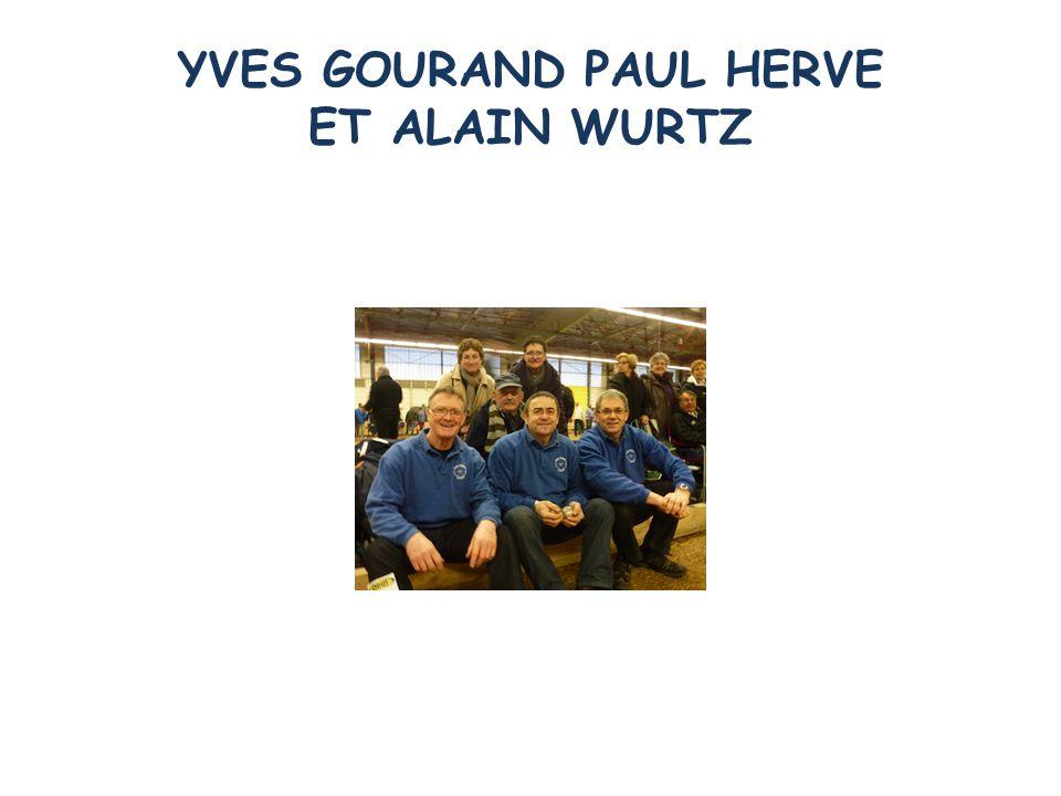 YVES GOURAND PAUL HERVE ET ALAIN WURTZ