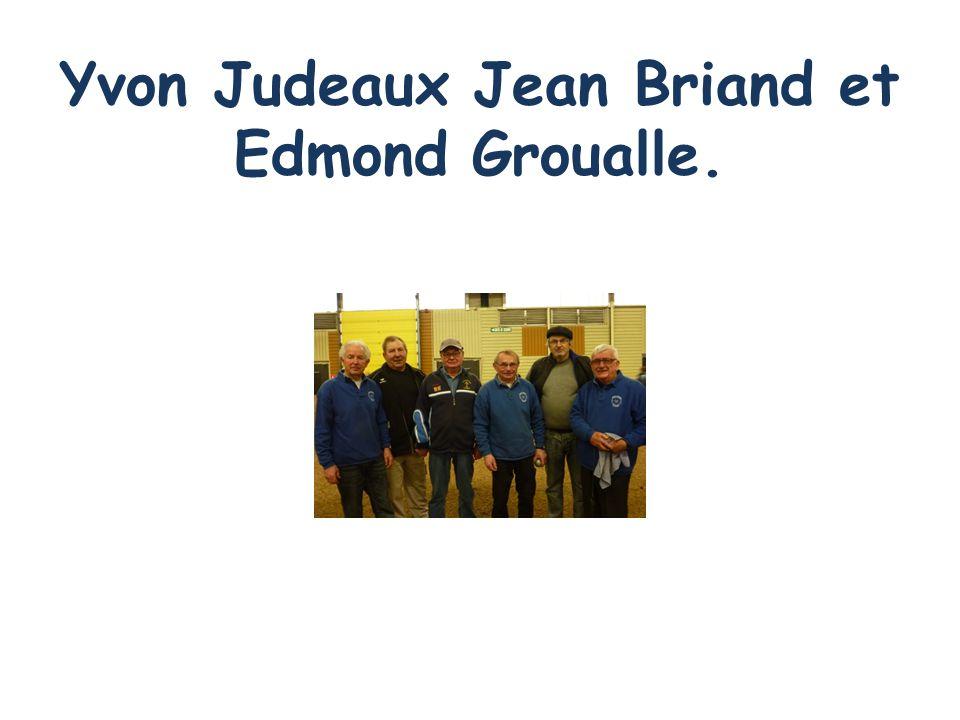 Yvon Judeaux Jean Briand et Edmond Groualle.