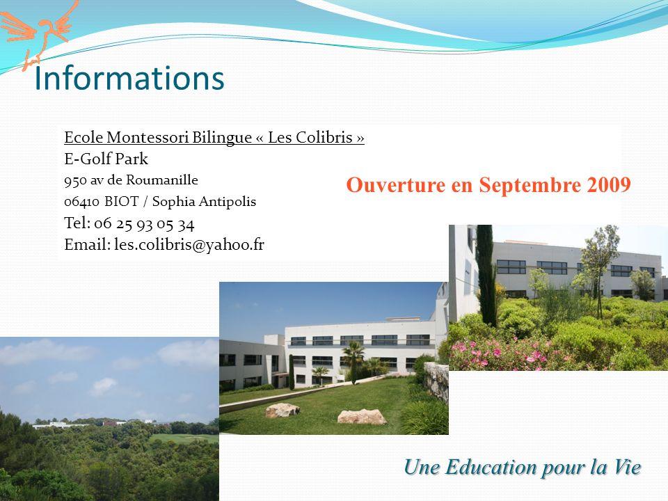 Informations Ouverture en Septembre 2009 Une Education pour la Vie