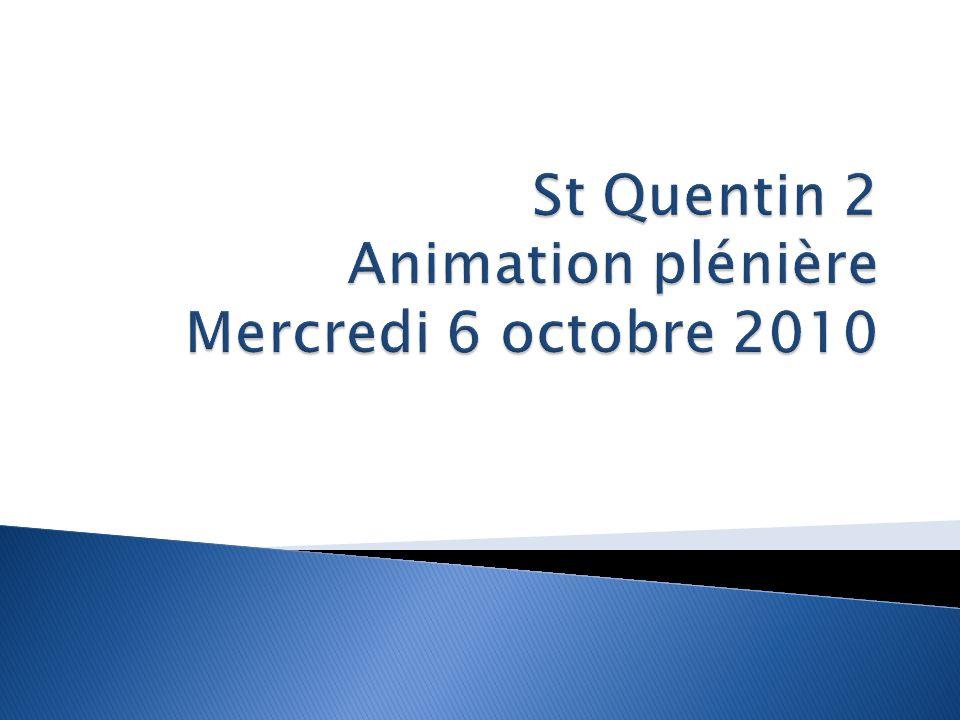 St Quentin 2 Animation plénière Mercredi 6 octobre 2010