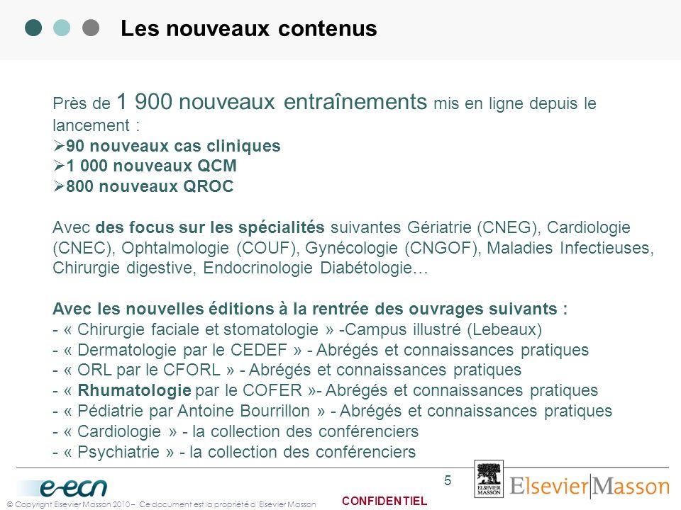 Les nouveaux contenus Près de 1 900 nouveaux entraînements mis en ligne depuis le lancement : 90 nouveaux cas cliniques.