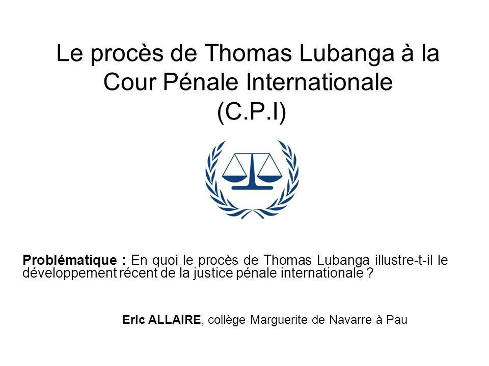 Le procès de Thomas Lubanga à la Cour Pénale Internationale (C.P.I)