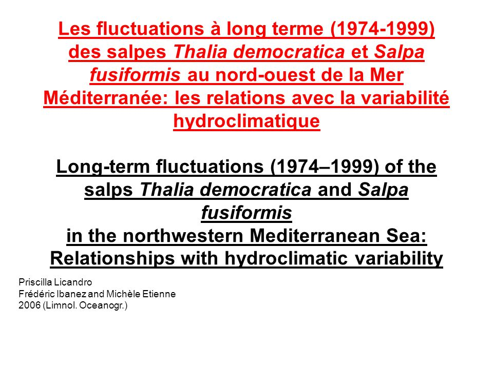 Les fluctuations à long terme (1974-1999) des salpes Thalia democratica et Salpa fusiformis au nord-ouest de la Mer Méditerranée: les relations avec la variabilité hydroclimatique Long-term fluctuations (1974–1999) of the salps Thalia democratica and Salpa fusiformis in the northwestern Mediterranean Sea: Relationships with hydroclimatic variability