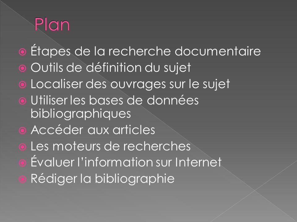 Plan Étapes de la recherche documentaire Outils de définition du sujet
