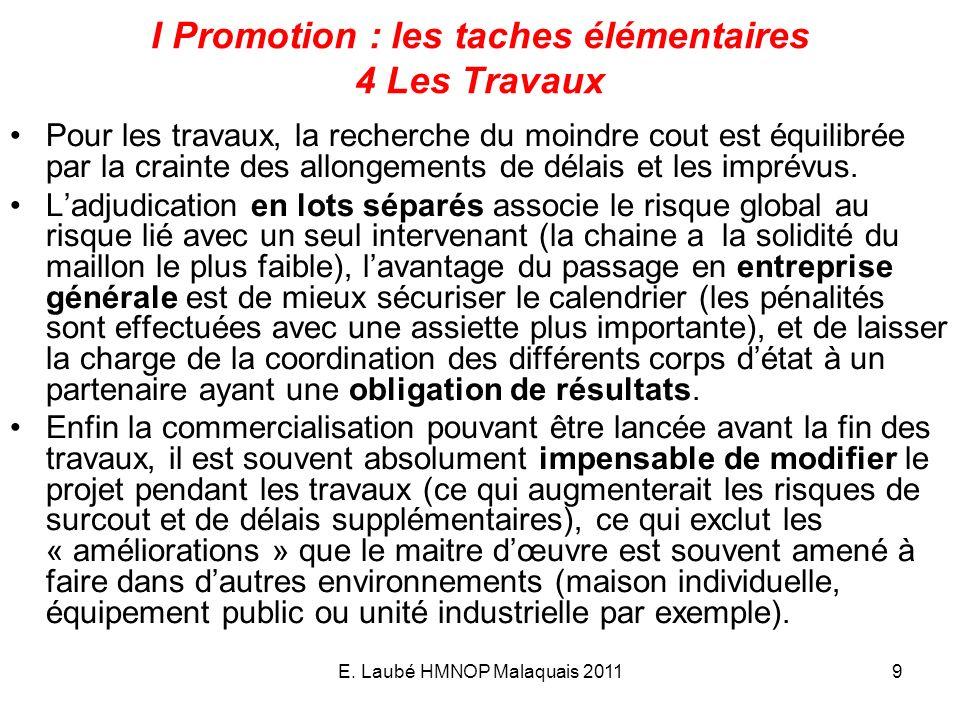 I Promotion : les taches élémentaires 4 Les Travaux