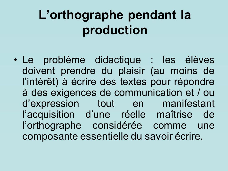 L'orthographe pendant la production