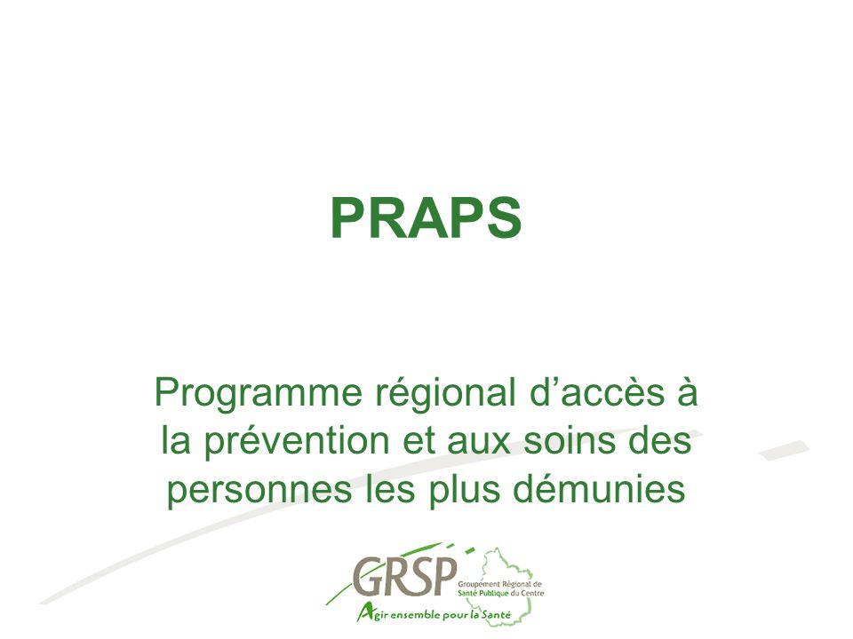 PRAPS Programme régional d'accès à la prévention et aux soins des personnes les plus démunies 1