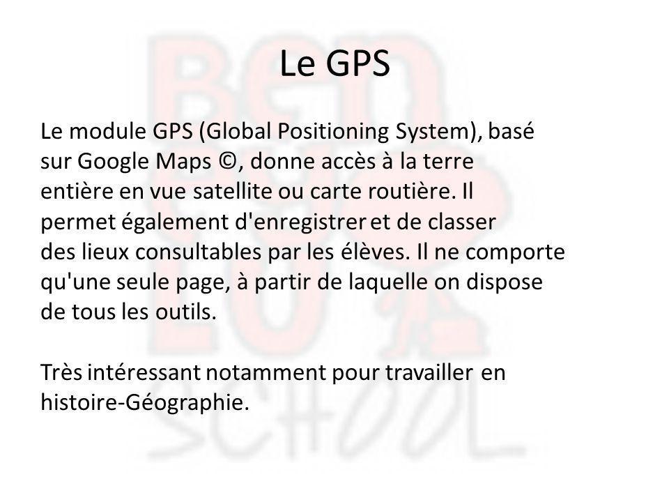 Le GPS Le module GPS (Global Positioning System), basé