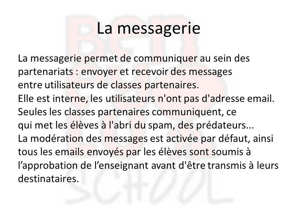 La messagerie La messagerie permet de communiquer au sein des
