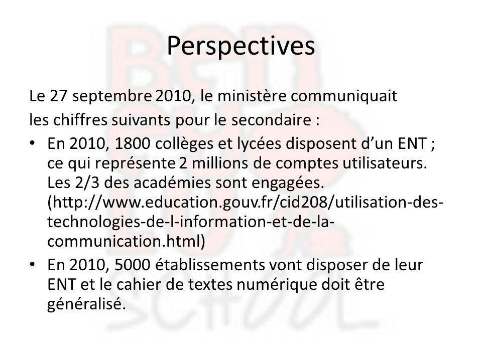 Perspectives Le 27 septembre 2010, le ministère communiquait