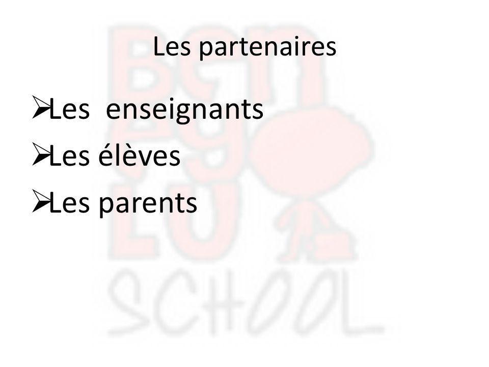Les partenaires Les enseignants Les élèves Les parents