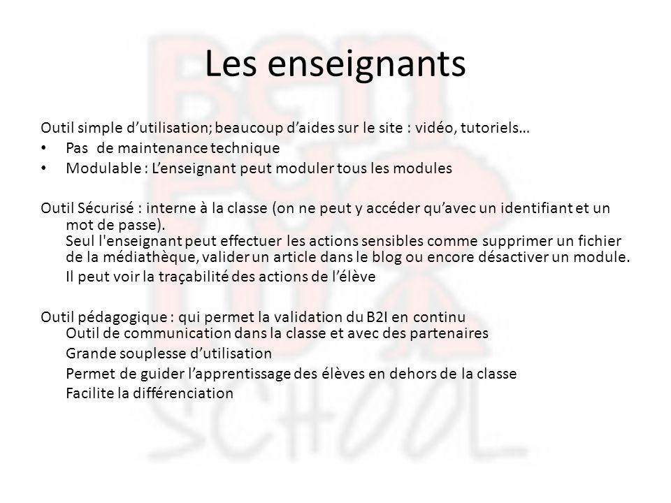 Les enseignants Outil simple d'utilisation; beaucoup d'aides sur le site : vidéo, tutoriels… Pas de maintenance technique.