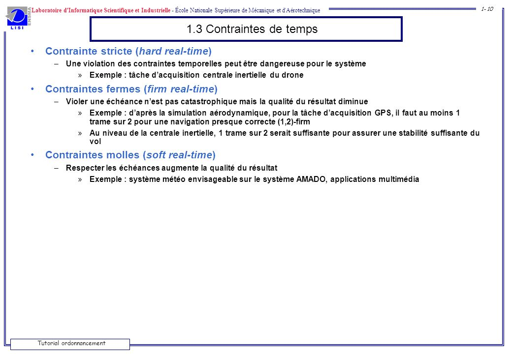 1.3 Contraintes de temps Contrainte stricte (hard real-time)