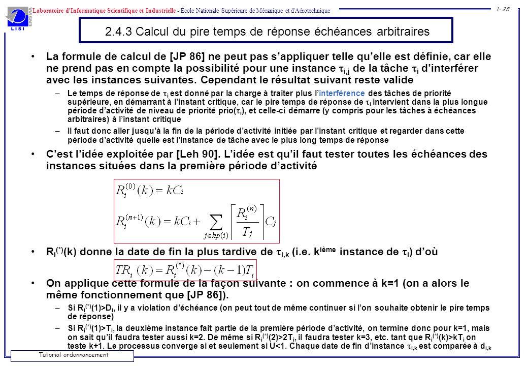 2.4.3 Calcul du pire temps de réponse échéances arbitraires