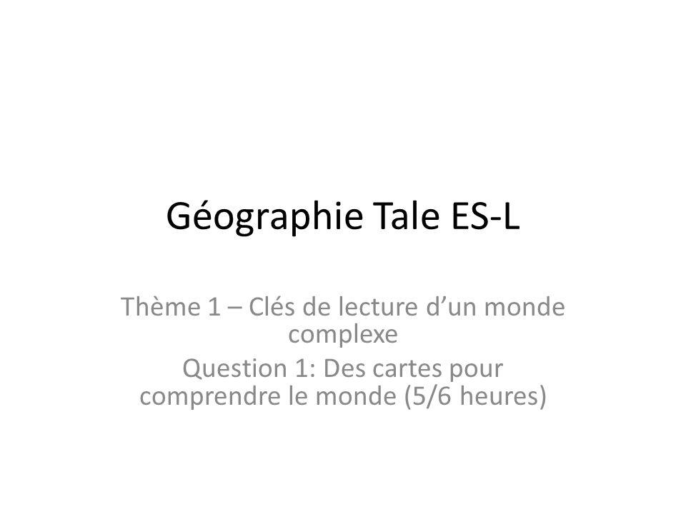 Géographie Tale ES-L Thème 1 – Clés de lecture d'un monde complexe