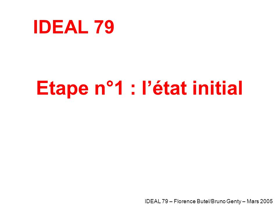 Etape n°1 : l'état initial