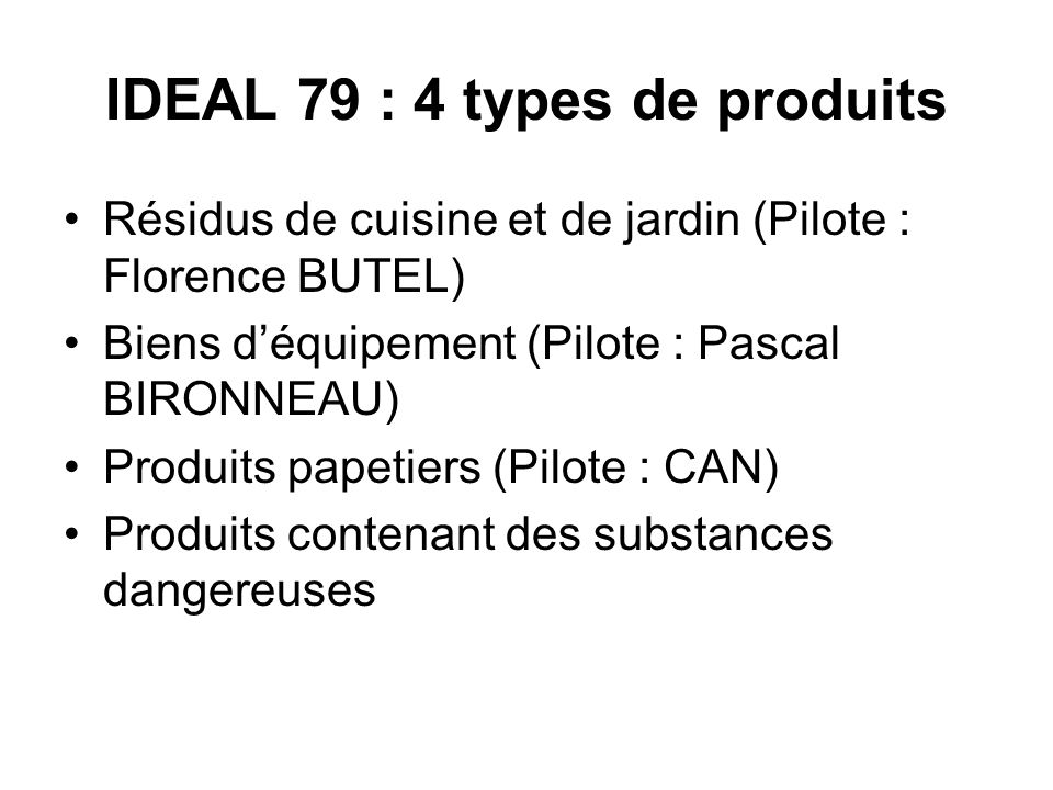 IDEAL 79 : 4 types de produits
