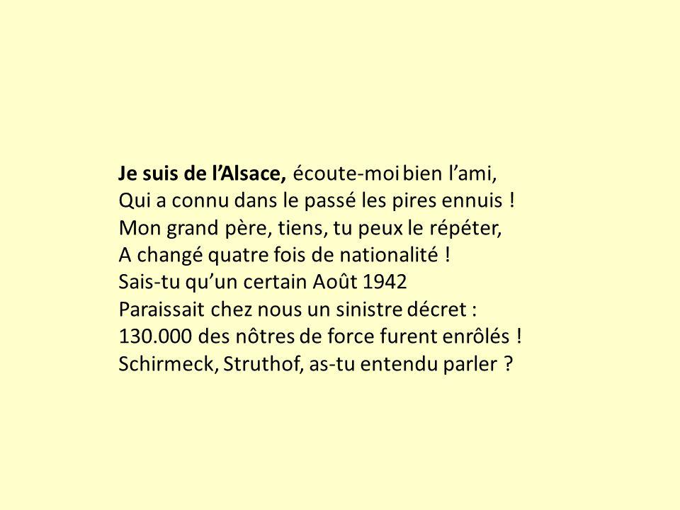 Je suis de l'Alsace, écoute-moi bien l'ami,