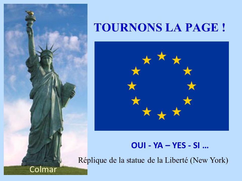 OUI - YA – YES - SI … TOURNONS LA PAGE ! Colmar